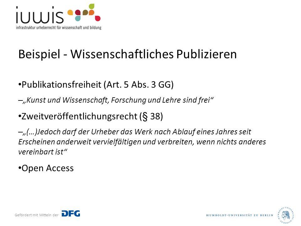 Gefördert mit Mitteln der Beispiel - Wissenschaftliches Publizieren Publikationsfreiheit (Art.