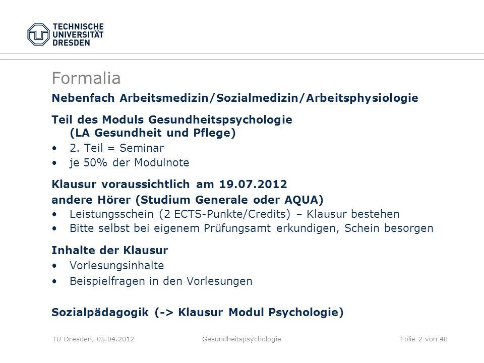 Formalia Nebenfach Arbeitsmedizin/Sozialmedizin/Arbeitsphysiologie Teil des Moduls Gesundheitspsychologie (LA Gesundheit und Pflege) 2.