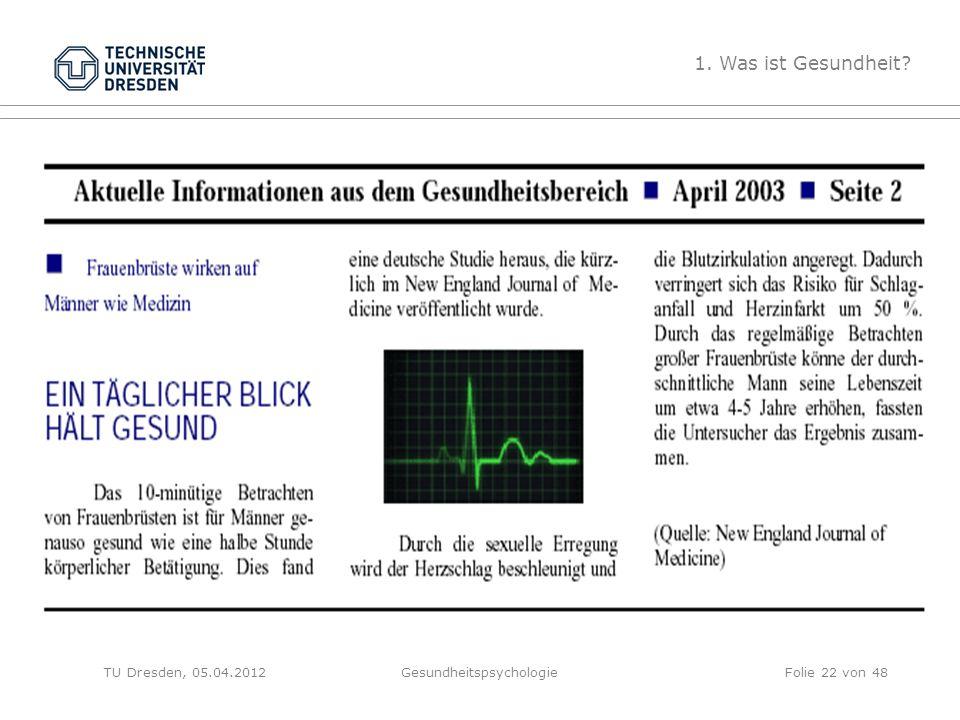 TU Dresden, 05.04.2012Gesundheitspsychologie 1. Was ist Gesundheit Folie 22 von 48