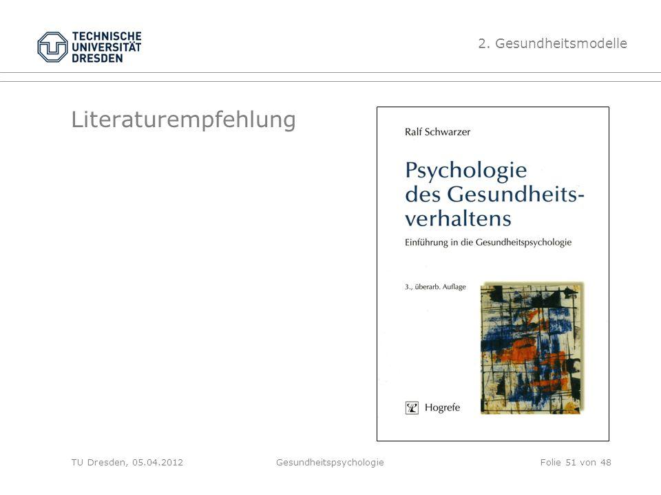 Literaturempfehlung TU Dresden, 05.04.2012Gesundheitspsychologie 2. Gesundheitsmodelle Folie 51 von 48