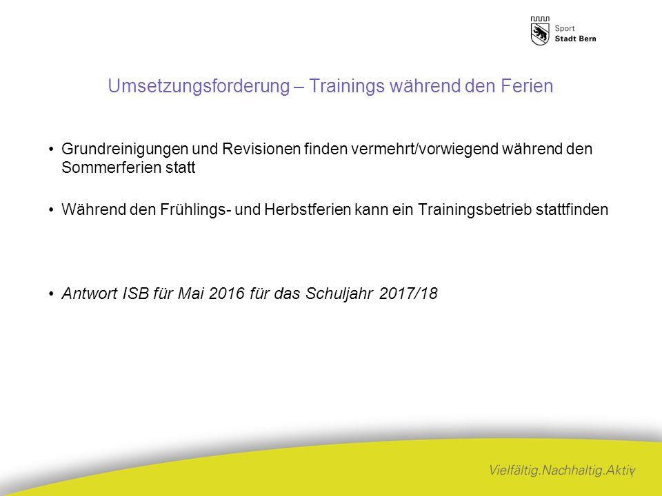 Umsetzungsforderung – Trainings während den Ferien Grundreinigungen und Revisionen finden vermehrt/vorwiegend während den Sommerferien statt Während den Frühlings- und Herbstferien kann ein Trainingsbetrieb stattfinden Antwort ISB für Mai 2016 für das Schuljahr 2017/18 13