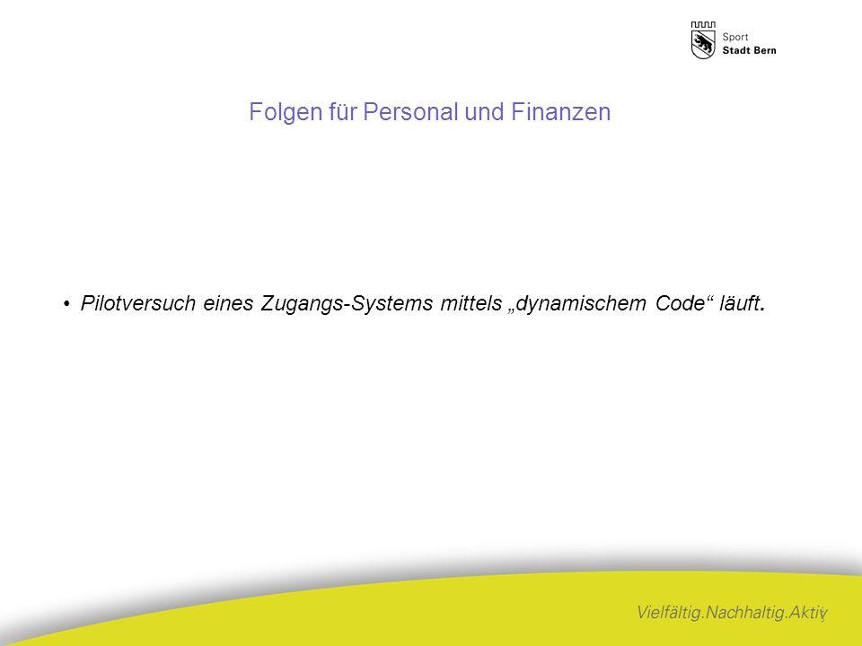 """Folgen für Personal und Finanzen Pilotversuch eines Zugangs-Systems mittels """"dynamischem Code läuft."""