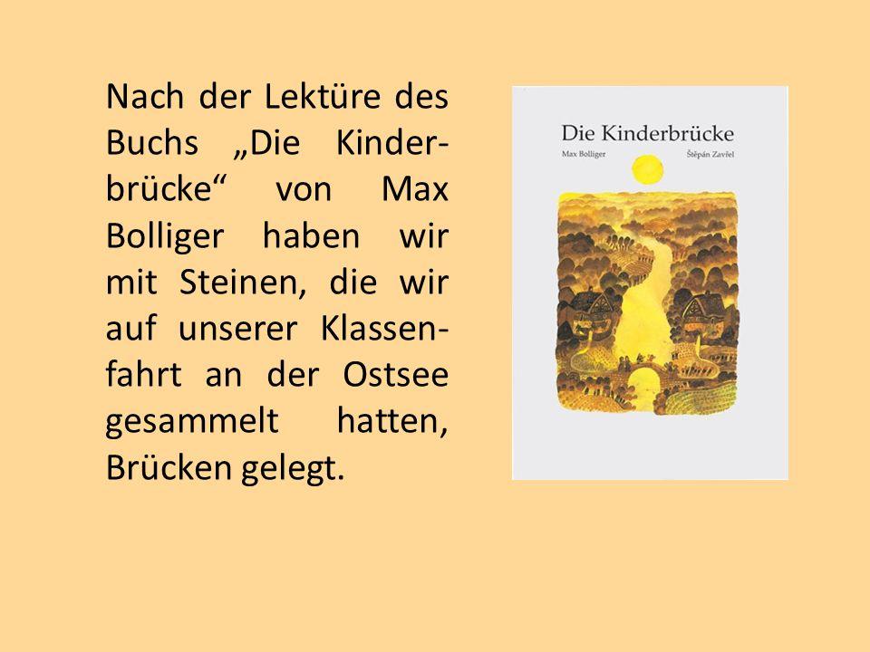"""Nach der Lektüre des Buchs """"Die Kinder- brücke von Max Bolliger haben wir mit Steinen, die wir auf unserer Klassen- fahrt an der Ostsee gesammelt hatten, Brücken gelegt."""