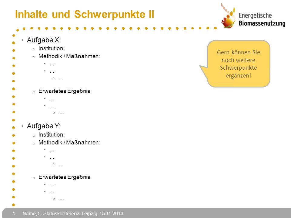 Inhalte und Schwerpunkte II Aufgabe X: o Institution: o Methodik / Maßnahmen: … o … o Erwartetes Ergebnis: … o ….