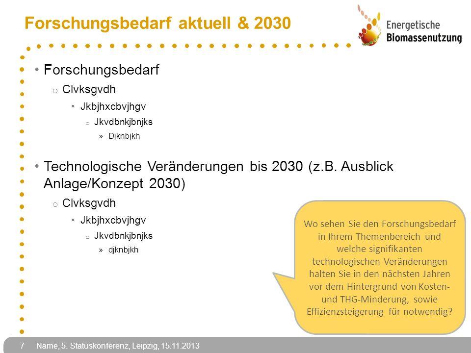 Forschungsbedarf aktuell & 2030 Forschungsbedarf o Clvksgvdh Jkbjhxcbvjhgv o Jkvdbnkjbnjks »Djknbjkh Technologische Veränderungen bis 2030 (z.B.