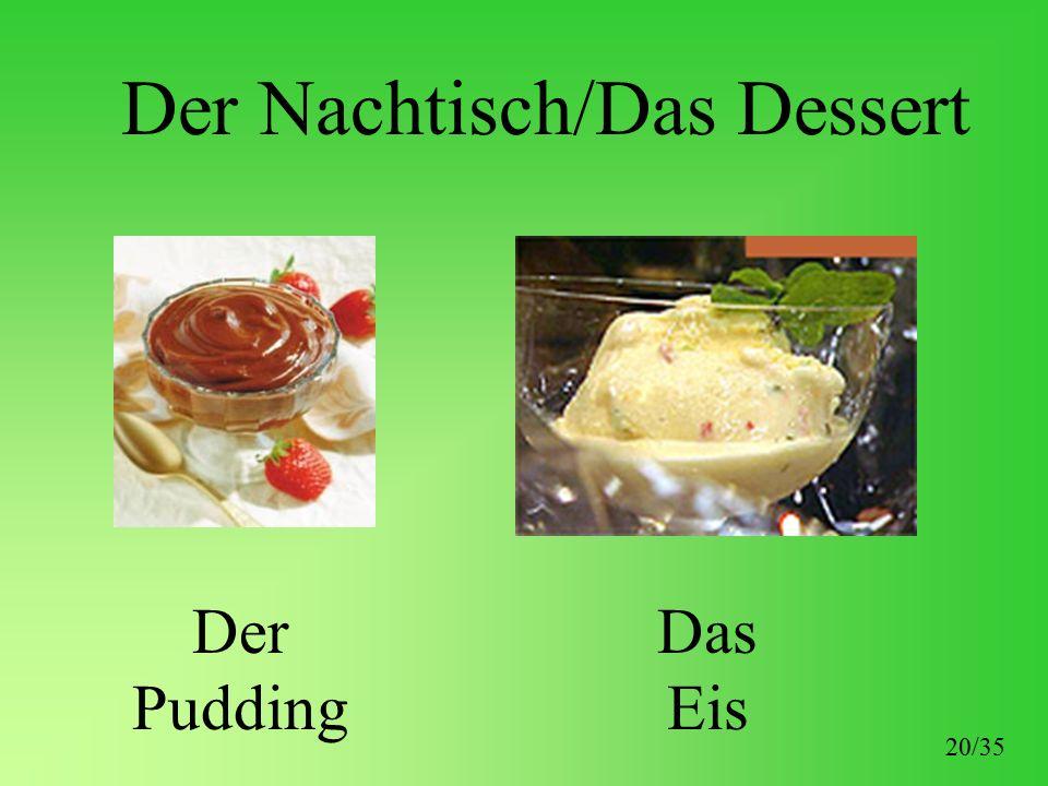 Der Nachtisch/Das Dessert Der Pudding Das Eis 20/35