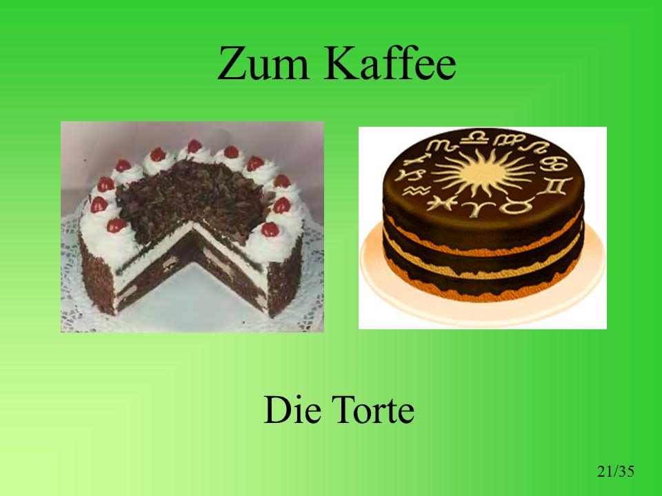Zum Kaffee Die Torte 21/35