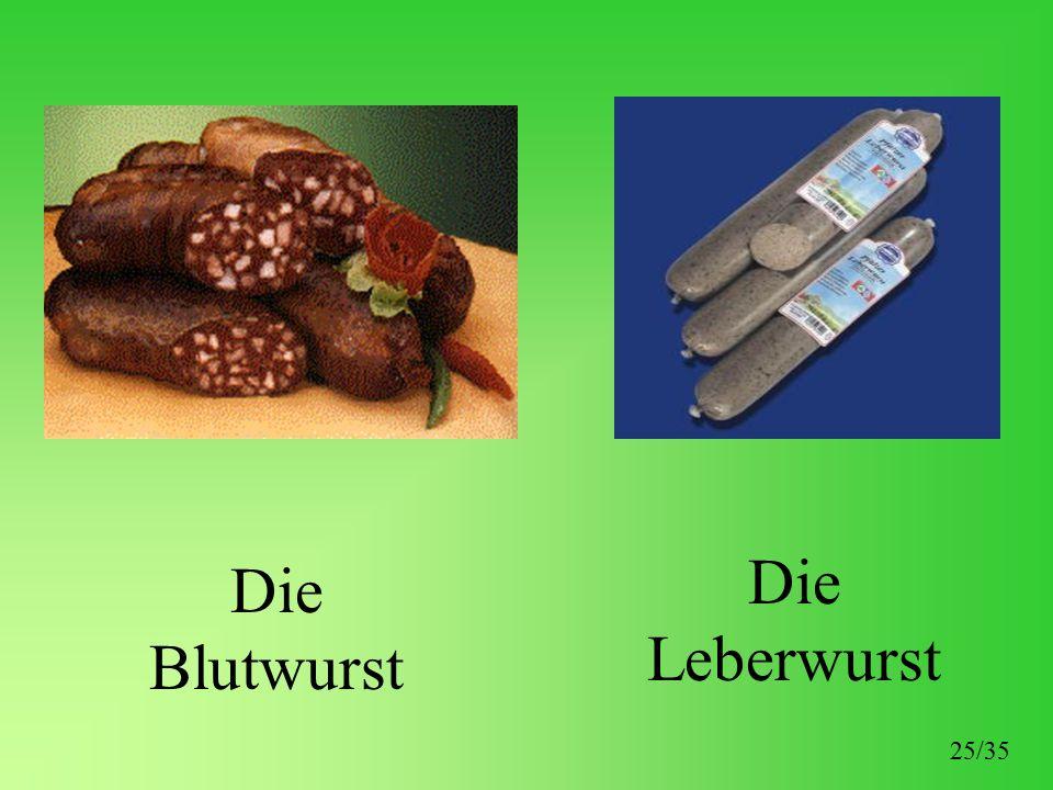 Die Blutwurst Die Leberwurst 25/35