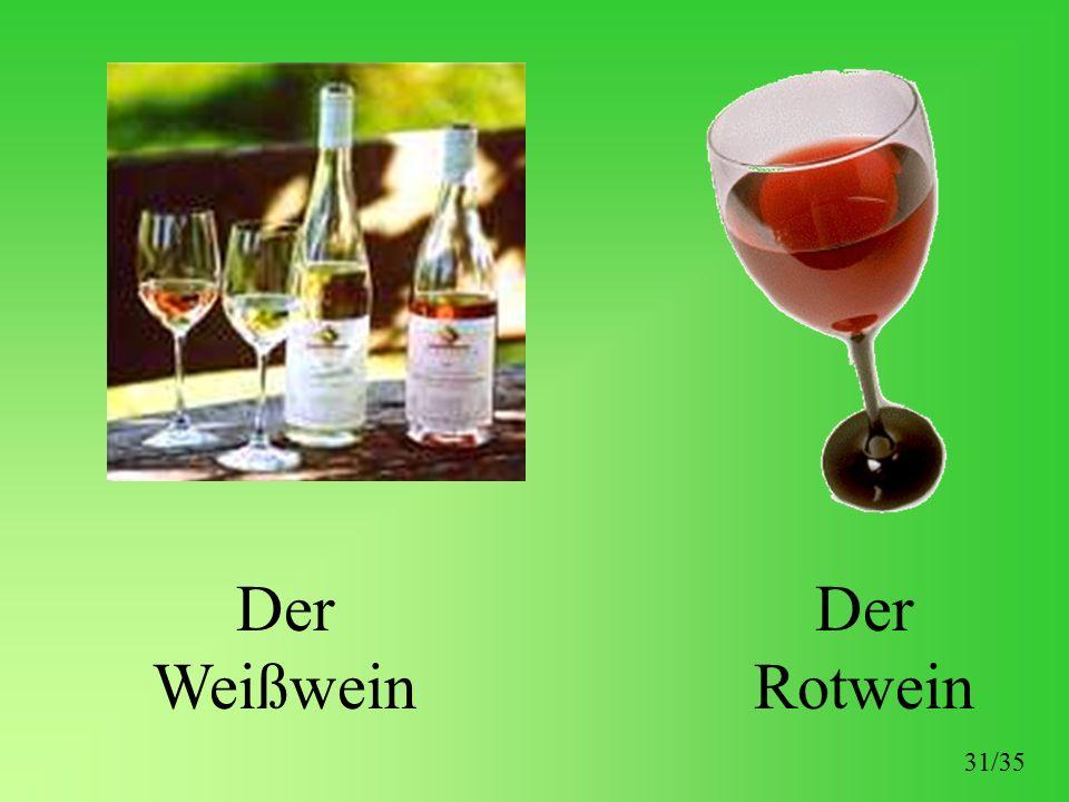 Der Weißwein Der Rotwein 31/35