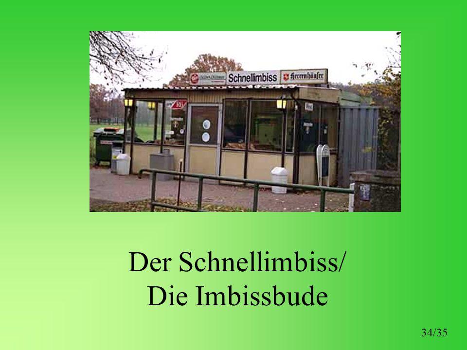 Der Schnellimbiss/ Die Imbissbude 34/35