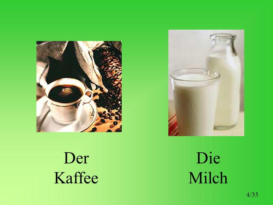 Der Kaffee Die Milch 4/35