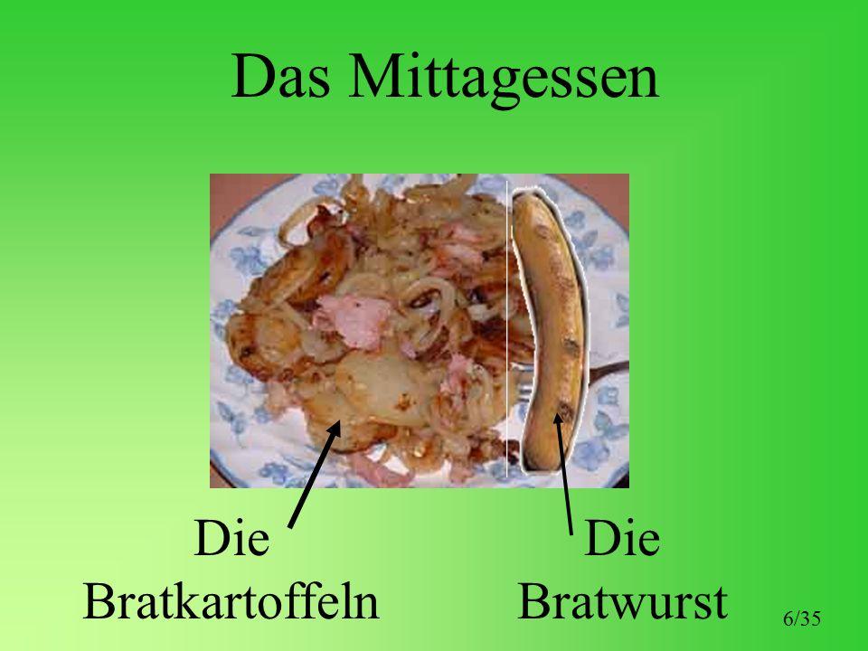 Das Mittagessen Die Bratkartoffeln Die Bratwurst 6/35