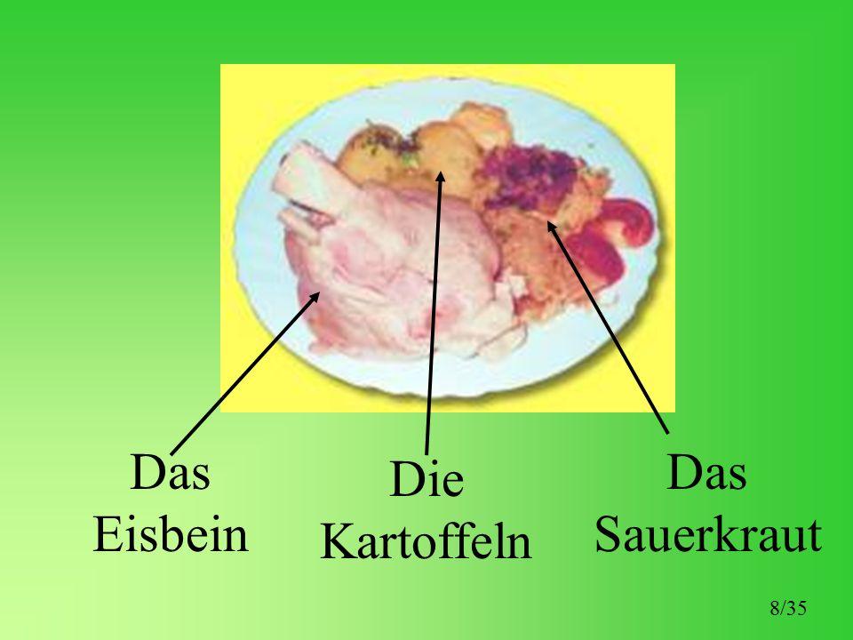 Das Eisbein Die Kartoffeln Das Sauerkraut 8/35