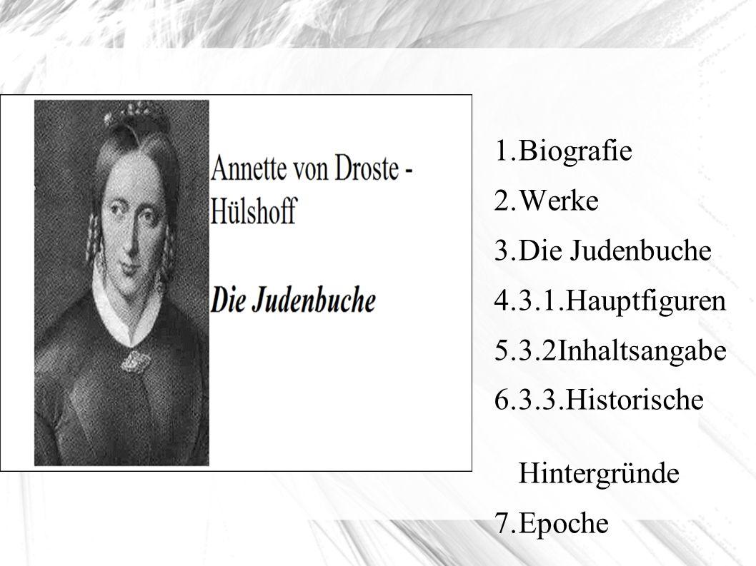 1. Biografie 2. Werke 3. Die Judenbuche 4. 3.1.Hauptfiguren 5.