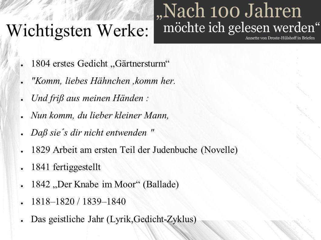 """Wichtigsten Werke: ● 1804 erstes Gedicht """"Gärtnersturm ● Komm, liebes Hähnchen,komm her."""