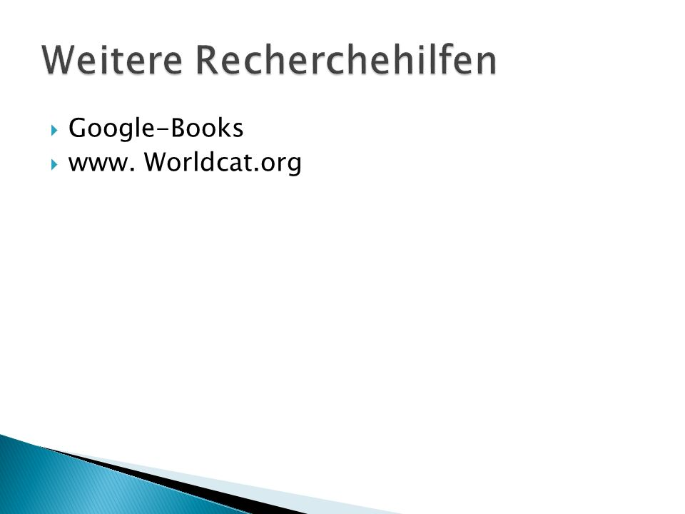 Google-Books  www. Worldcat.org