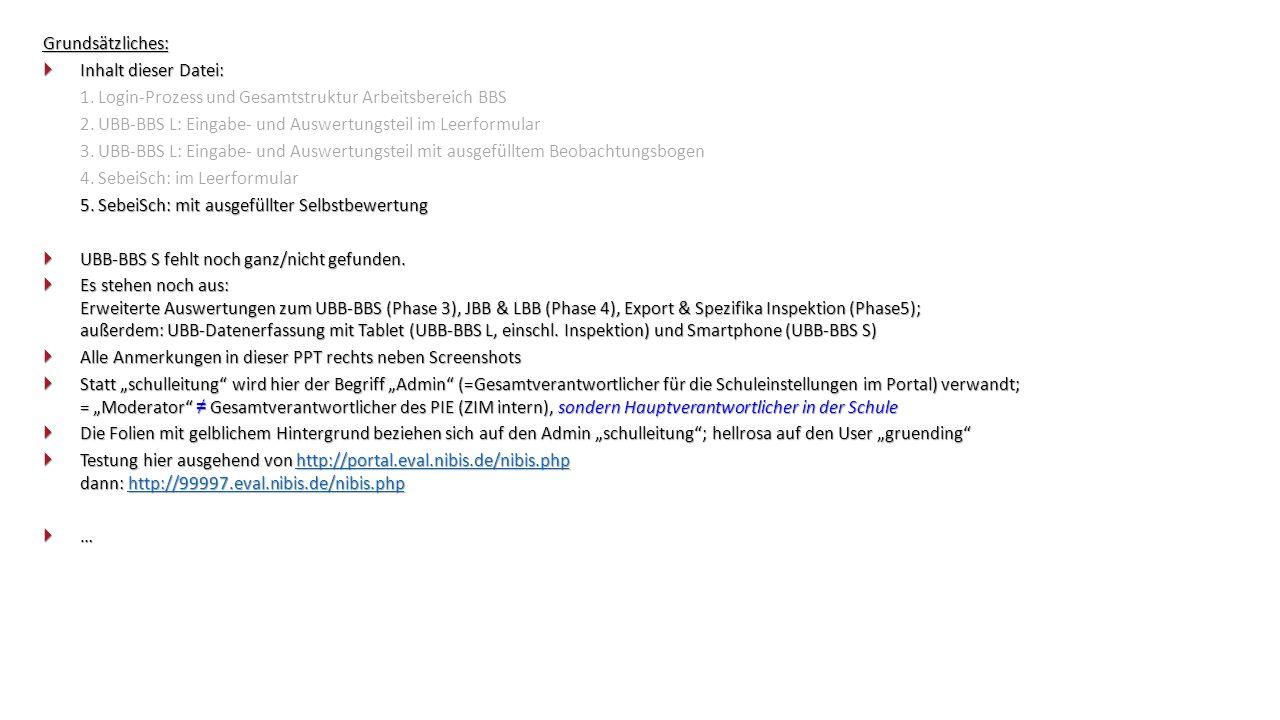 Grundsätzliches:  Inhalt dieser Datei: 1. Login-Prozess und Gesamtstruktur Arbeitsbereich BBS 2.