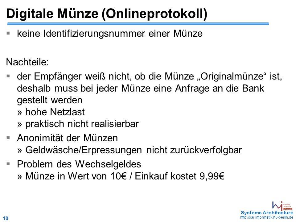 10 May 2006 - 10 Systems Architecture http://sar.informatik.hu-berlin.de Digitale Münze (Onlineprotokoll)  keine Identifizierungsnummer einer Münze N