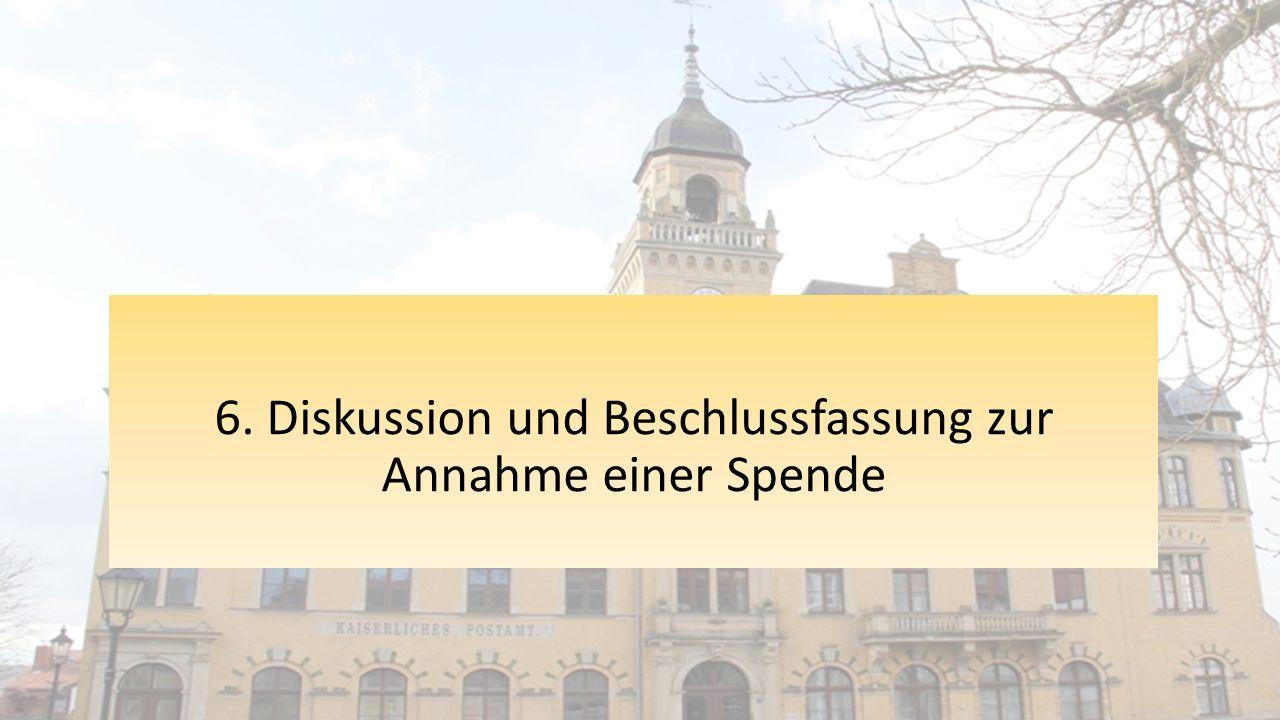 6. Diskussion und Beschlussfassung zur Annahme einer Spende