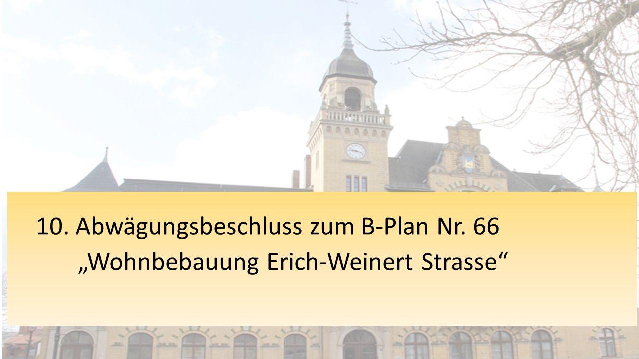 """10. Abwägungsbeschluss zum B-Plan Nr. 66 """"Wohnbebauung Erich-Weinert Strasse"""""""