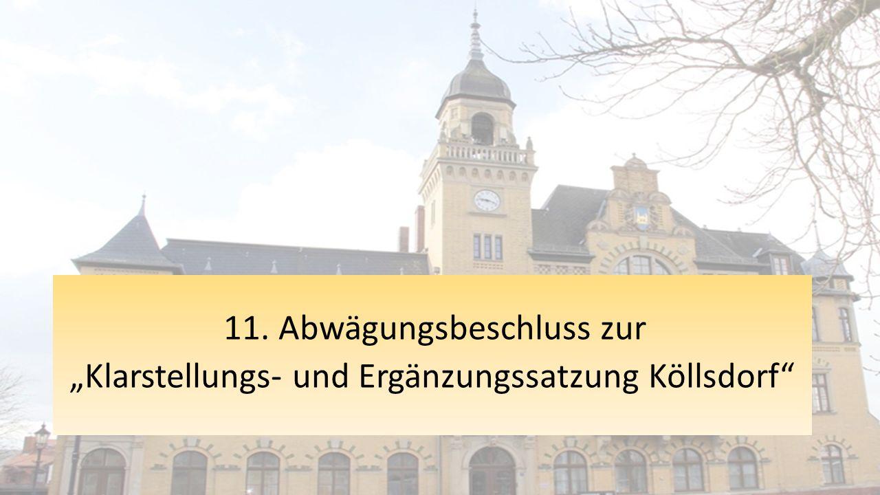 """11. Abwägungsbeschluss zur """"Klarstellungs- und Ergänzungssatzung Köllsdorf"""""""