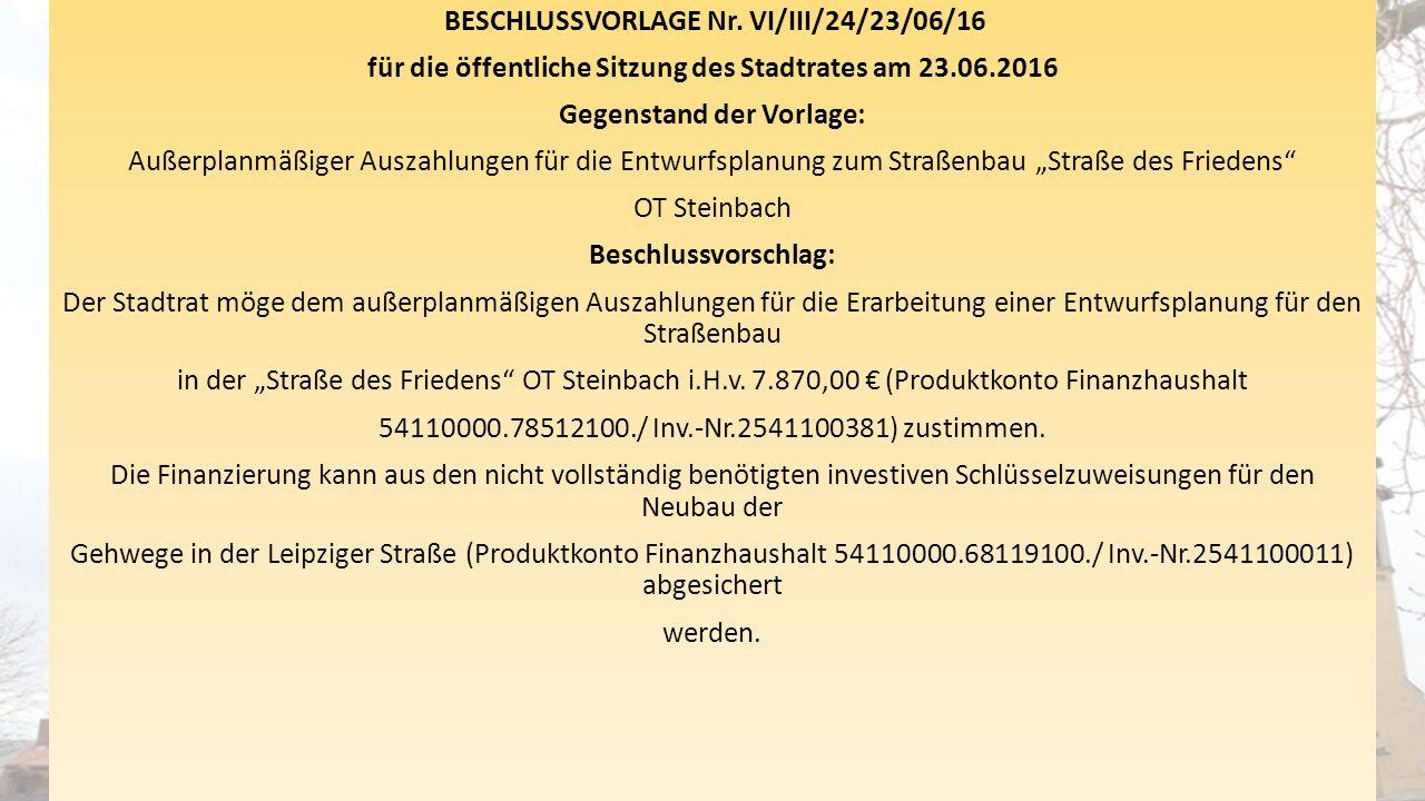 BESCHLUSSVORLAGE Nr. VI/III/24/23/06/16 für die öffentliche Sitzung des Stadtrates am 23.06.2016 Gegenstand der Vorlage: Außerplanmäßiger Auszahlungen