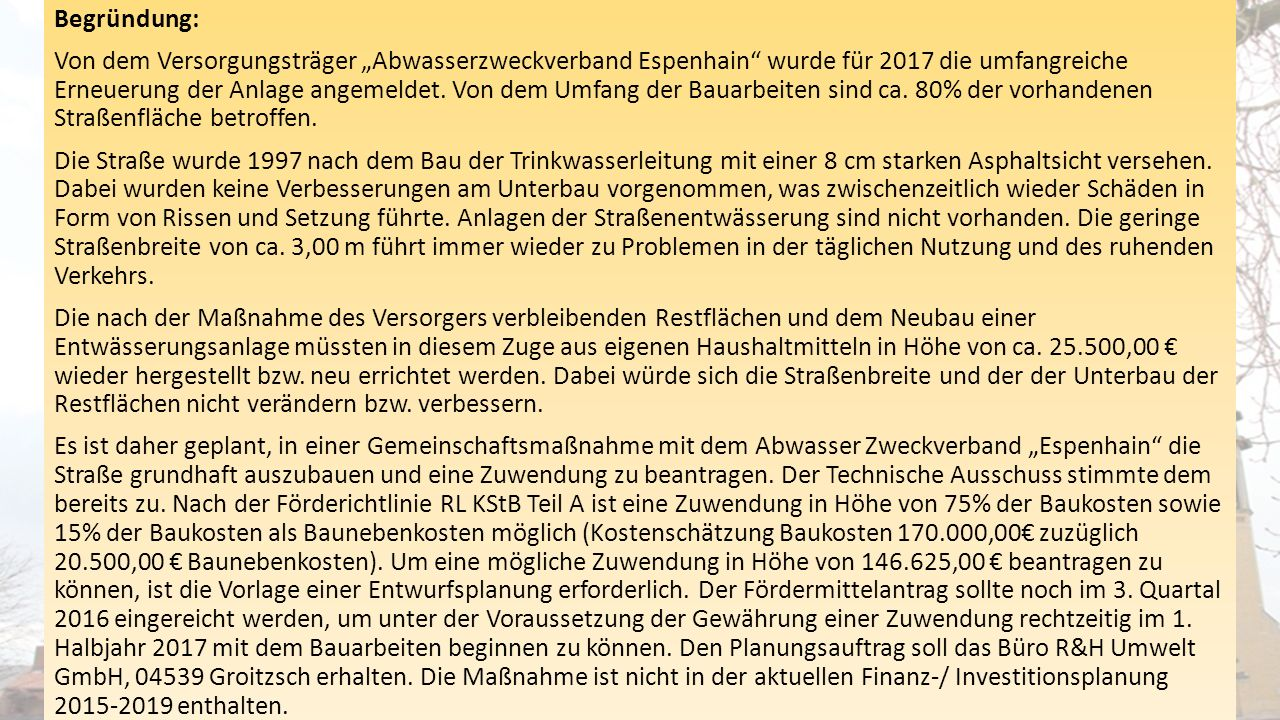 """Begründung: Von dem Versorgungsträger """"Abwasserzweckverband Espenhain"""" wurde für 2017 die umfangreiche Erneuerung der Anlage angemeldet. Von dem Umfan"""