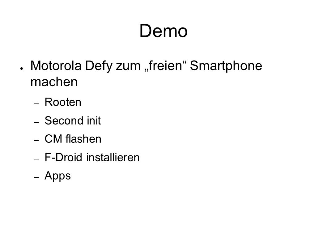 """Demo ● Motorola Defy zum """"freien"""" Smartphone machen – Rooten – Second init – CM flashen – F-Droid installieren – Apps"""