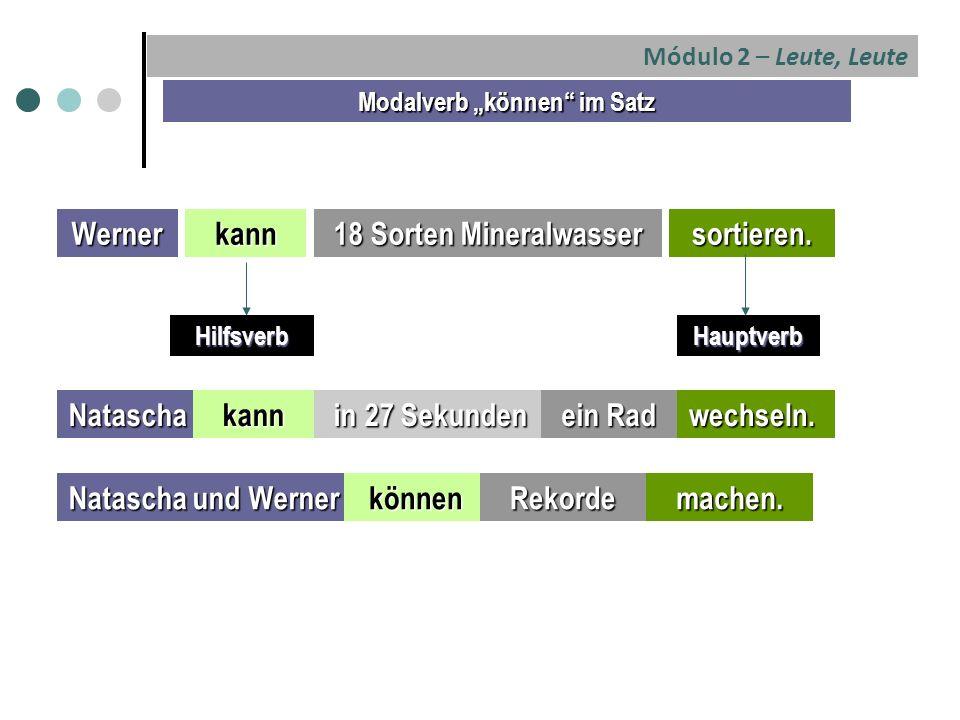 """Módulo 2 – Leute, Leute Modalverb """"können im Satz Wernerkann 18 Sorten Mineralwasser sortieren."""