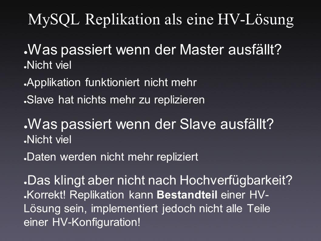 MySQL Replikation als eine HV-Lösung ● Was passiert wenn der Master ausfällt.