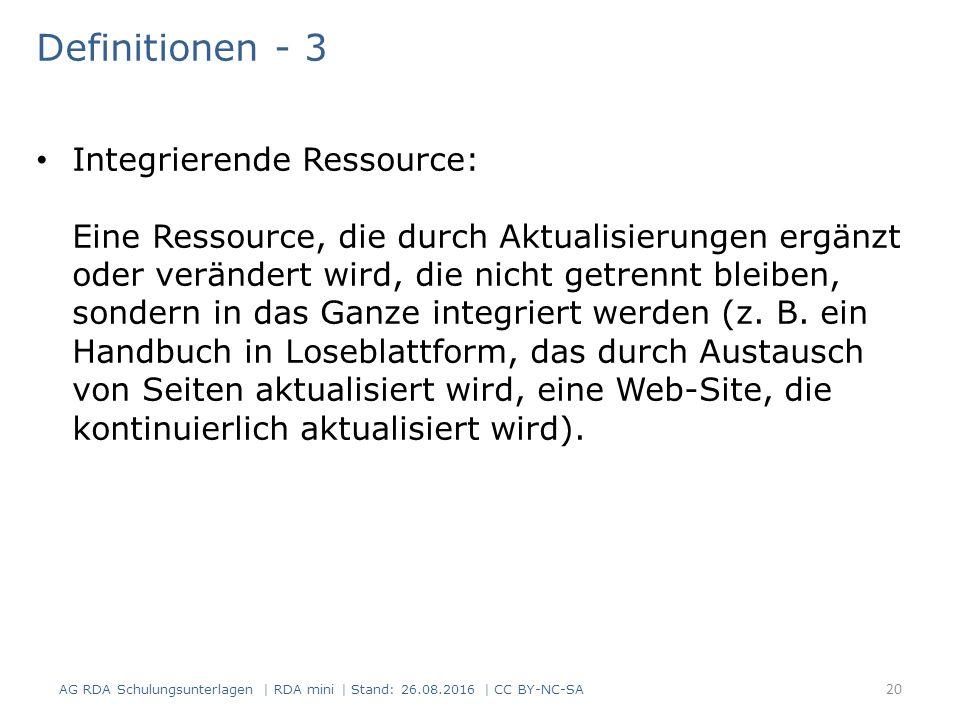 Definitionen - 3 Integrierende Ressource: Eine Ressource, die durch Aktualisierungen ergänzt oder verändert wird, die nicht getrennt bleiben, sondern in das Ganze integriert werden (z.