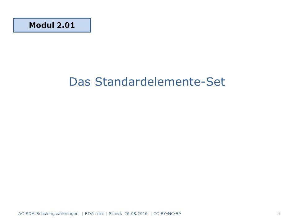 Das Standardelemente-Set Modul 2.01 3 AG RDA Schulungsunterlagen | RDA mini | Stand: 26.08.2016 | CC BY-NC-SA