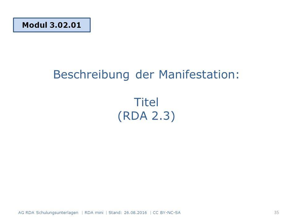 Beschreibung der Manifestation: Titel (RDA 2.3) Modul 3.02.01 35 AG RDA Schulungsunterlagen | RDA mini | Stand: 26.08.2016 | CC BY-NC-SA