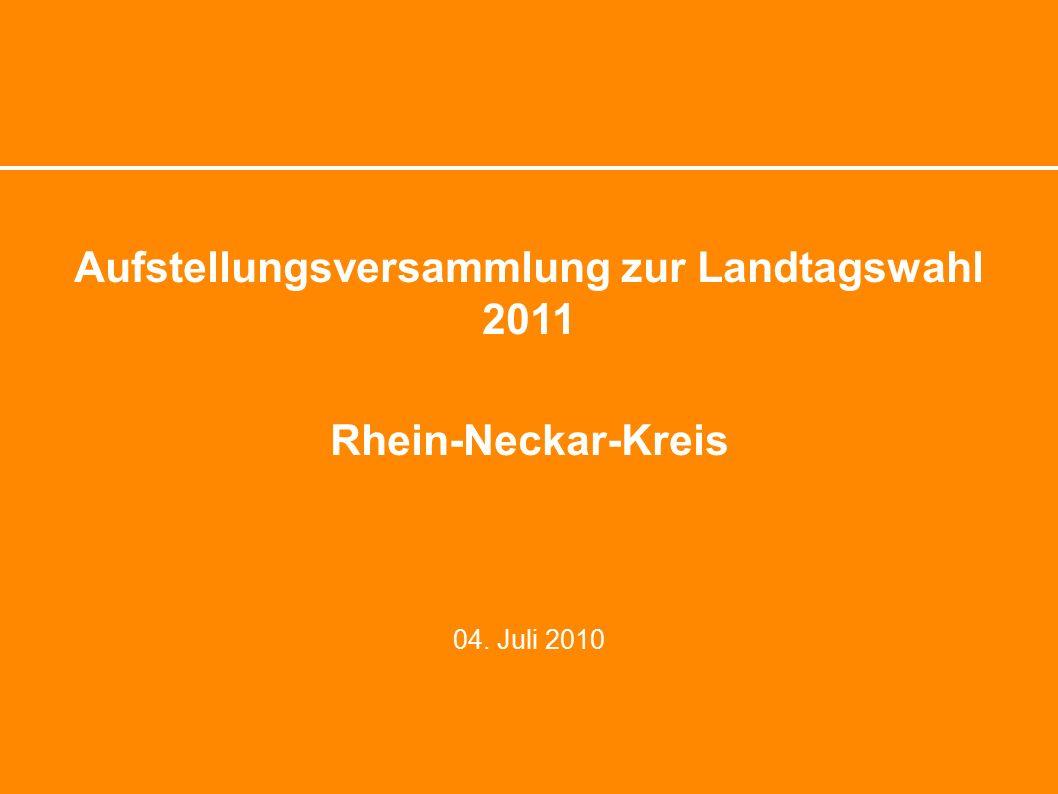 Aufstellungsversammlung zur Landtagswahl 2011 Rhein-Neckar-Kreis 04. Juli 2010