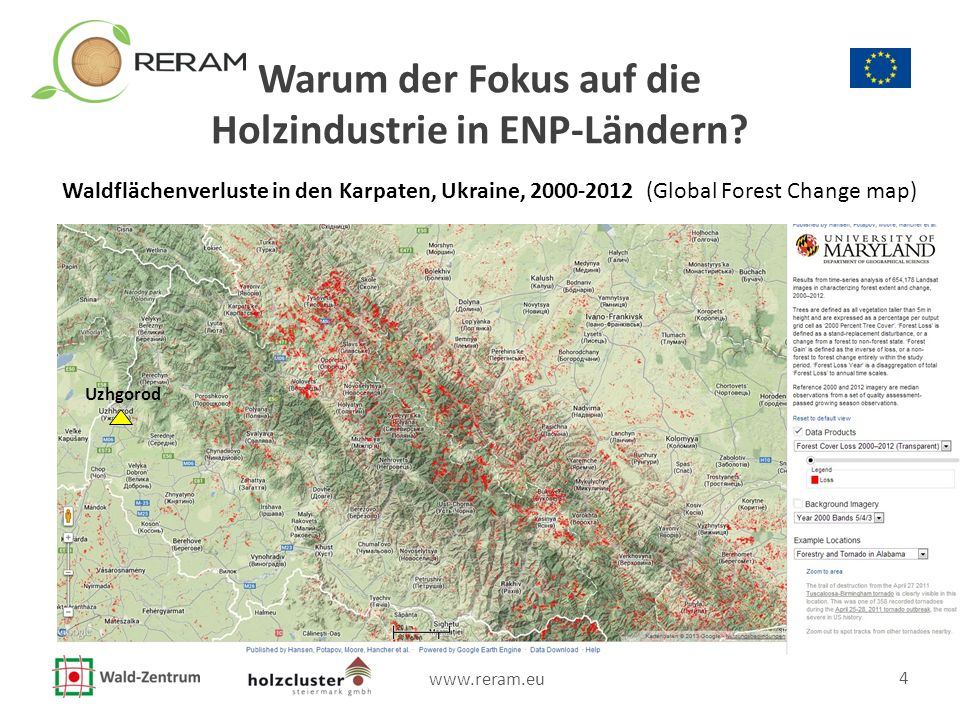 www.reram.eu 4 Warum der Fokus auf die Holzindustrie in ENP-Ländern? Uzhgorod Waldflächenverluste in den Karpaten, Ukraine, 2000-2012 (Global Forest C