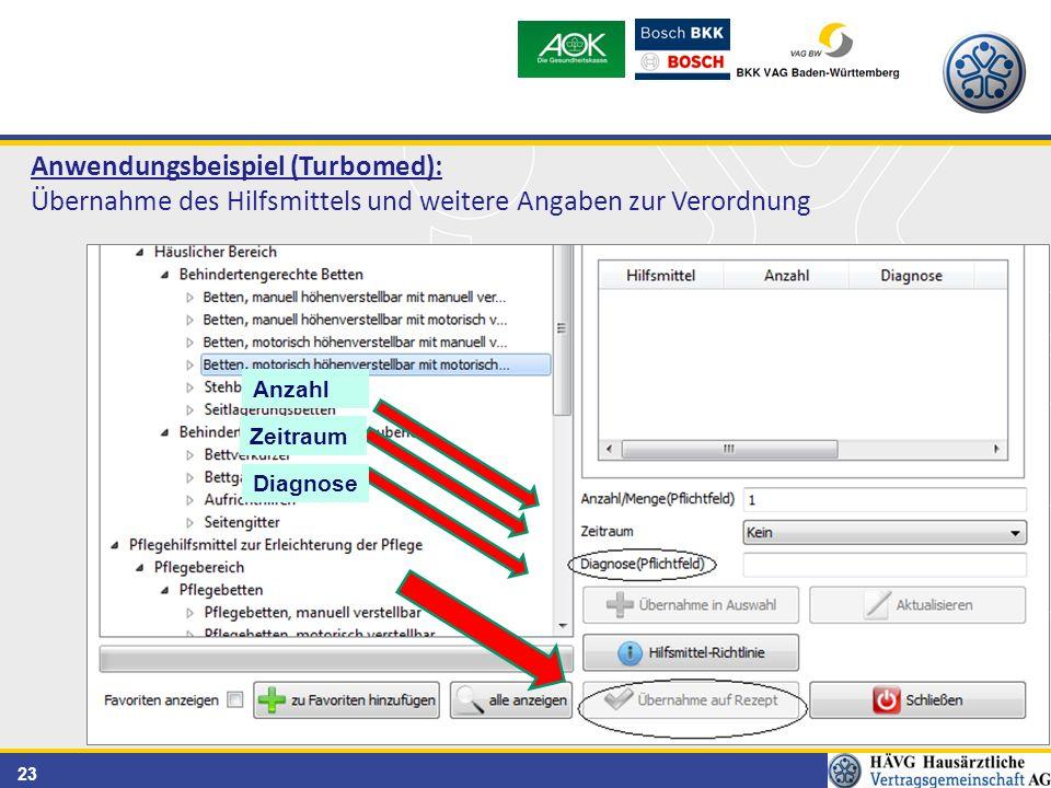 23 Anwendungsbeispiel (Turbomed): Übernahme des Hilfsmittels und weitere Angaben zur Verordnung Anzahl Zeitraum Diagnose