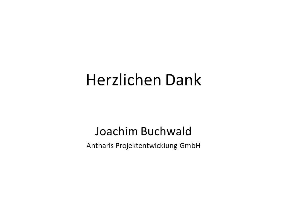 Herzlichen Dank Joachim Buchwald Antharis Projektentwicklung GmbH