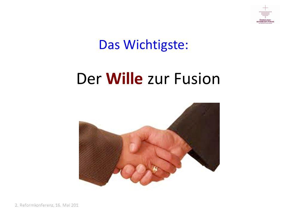 2. Reformkonferenz, 16. Mai 2013, Instrumente: Muster-Fusionsvertrag Das Wichtigste: Der Wille zur Fusion