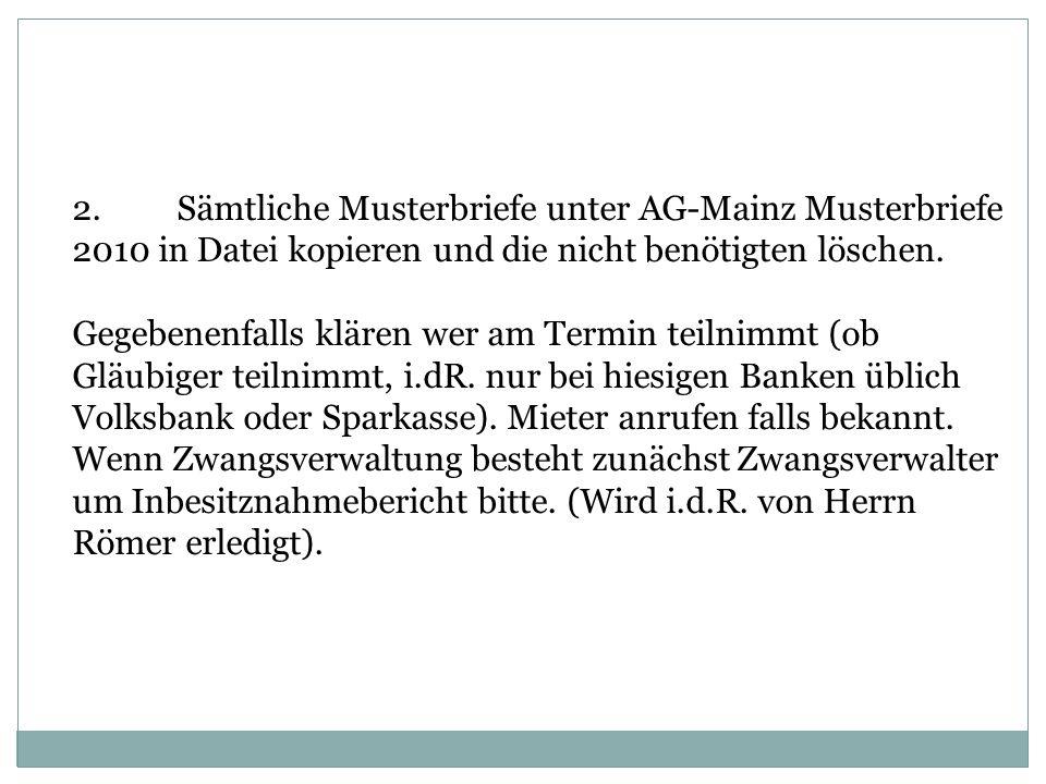 2.Sämtliche Musterbriefe unter AG-Mainz Musterbriefe 2010 in Datei kopieren und die nicht benötigten löschen.