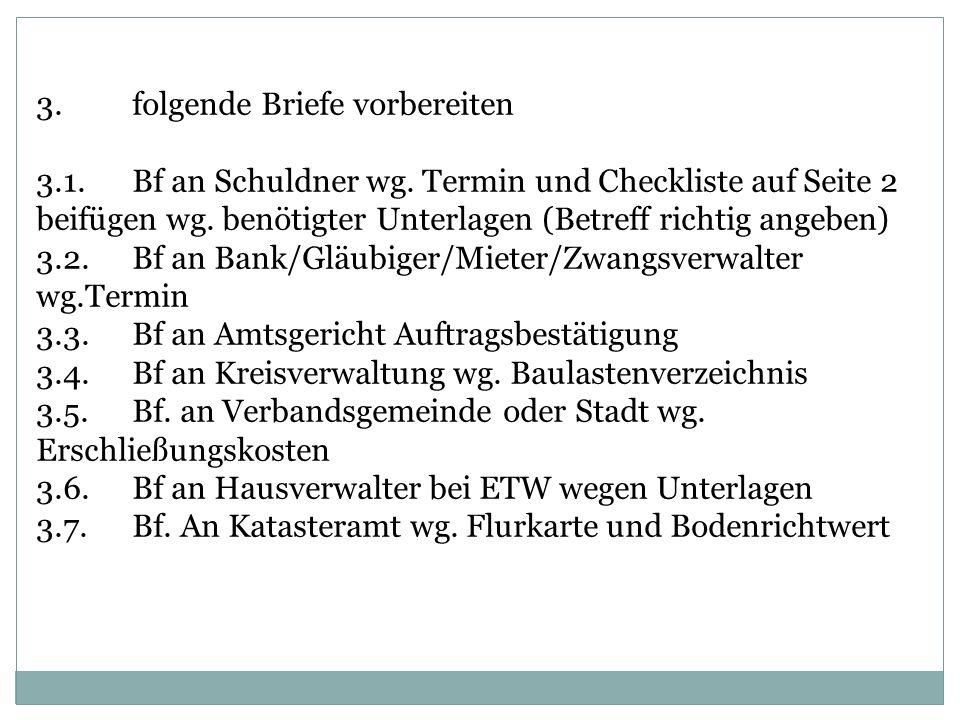 3.folgende Briefe vorbereiten 3.1.Bf an Schuldner wg.