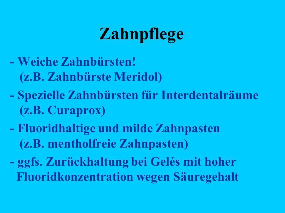 Zahnpflege - Weiche Zahnbürsten. (z.B.