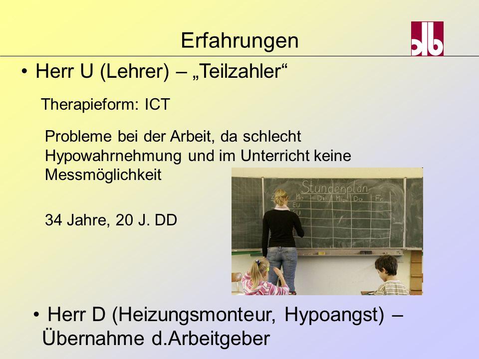 """Erfahrungen Herr U (Lehrer) – """"Teilzahler"""" Therapieform: ICT Probleme bei der Arbeit, da schlecht Hypowahrnehmung und im Unterricht keine Messmöglichk"""