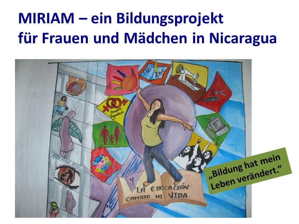 """MIRIAM – ein Bildungsprojekt für Frauen und Mädchen in Nicaragua """"Bildung hat mein Leben verändert."""