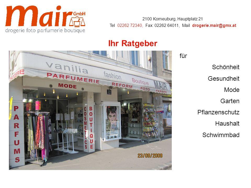 2100 Korneuburg, Hauptplatz 21 Tel: 02262 72340 Fax: 02262 64011, Mail: drogerie.mair@gmx.at … p r ä s e n t i e r t … GW PRODUKTE …….