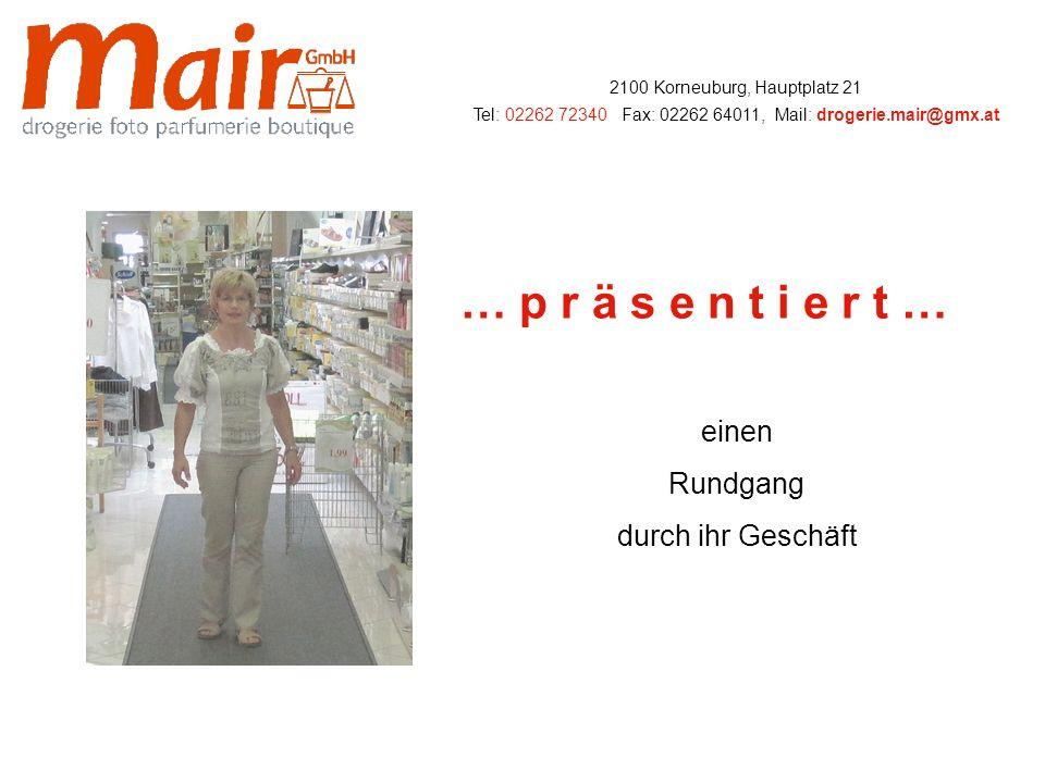 AKTIONEN SEPTEMBER 2009 2100 Korneuburg, Hauptplatz 21 Tel: 02262 72340, Fax: 02262 64011, Mail: drogerie.mair@gmx.at … p r ä s e n t i e r t … …..