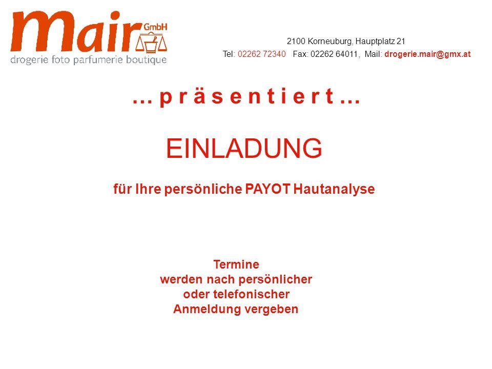 2100 Korneuburg, Hauptplatz 21 Tel: 02262 72340, Fax: 02262 64011, Mail: drogerie.mair@gmx.at … p r ä s e n t i e r t …