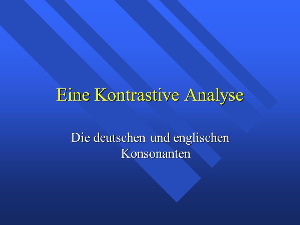 Eine Kontrastive Analyse Die deutschen und englischen Konsonanten