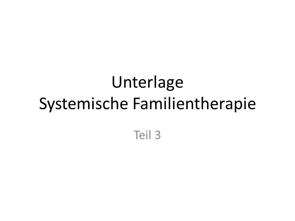 Unterlage Systemische Familientherapie Teil 3