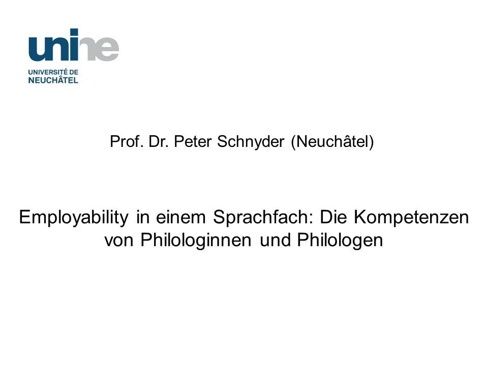 Employability in einem Sprachfach: Die Kompetenzen von Philologinnen und Philologen Prof.