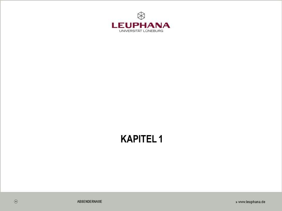 » www.leuphana.de ABSENDERNAME KAPITEL 1